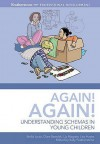 Again, Again!: Understanding Schemas In Young Children (Early Years Library) - Sally Featherstone, Stella Louis