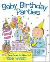 Baby Birthday Parties (Children's Party Planning Books) - Penny Warner, Amanda Haley