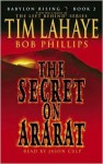 Babylon Rising: The Secret on Ararat - Tim LaHaye, Bob Phillips, Jason Culp