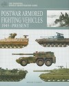 POSTWAR ARMORED FIGHTING VEHICLES: 1945-Present (Essential Vehicle Identification Guides) - Michael Haskew