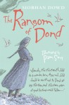 The Ransom of Dond - Siobhan Dowd