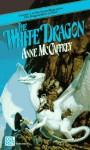 The White Dragon (Pern: Dragonriders of Pern, #3) - Anne McCaffrey
