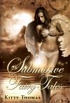 Submissive Fairy Tales - Kitty Thomas