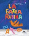 La gazza rubina (Feltrinelli Kids) (Italian Edition) - Roberto Piumini, Giulia Orecchia