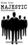 Tales from Majestic - Shadowmen - Jason Chapman