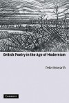 British Poetry in the Age of Modernism - Peter Howarth