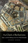 The Clash of Barbarisms: September 11 and the Making of the New World Disorder - Gilbert Achcar, Peter F. Drucker