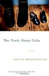 The Truth About Celia - Kevin Brockmeier