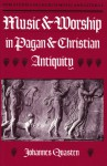 Music and Worship in Pagan and Christian Antiquity (Npm Studies in Church Music and Liturgy) - Johannes Quasten