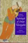 Rubaiyat of Omar Khayyam: A Critical Edition - Omar Khayyám, Edward FitzGerald
