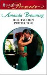 Her Tycoon Protector - Amanda Browning