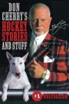 Don Cherry's Hockey Stories and Stuff - Al Strachan, Don Cherry