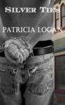 Silver Ties - Patricia Logan