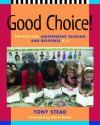 Good Choice! - Tony Stead, David W. Booth