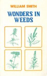 Wonders in Weeds - William Smith