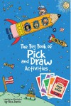Big Book of Pick and Draw Activites, The - Rich Davis
