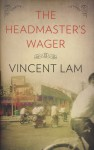 The Headmaster's Wager. Vincent Lam - Vincent Lam