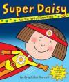 Super Daisy! - Kes Gray, Nick Sharratt
