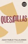 Quesadillas - Juan Pablo Villalobos, Neel Mukherjee, Rosalind Harvey