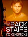 The Back Stairs - K.C. Kendricks