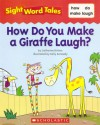 How Do You Make a Giraffe Laugh? - Catherine Bittner, Kelly Kennedy
