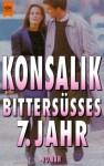 Bittersüßes Siebtes Jahr - Heinz G. Konsalik