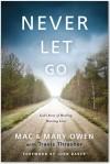 Never Let Go - Mac Owen, Mary Owen, Travis Thrasher, John Baker