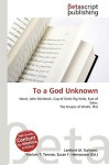 To a God Unknown - Lambert M. Surhone, VDM Publishing, Susan F. Marseken
