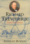 Richard Trevithick: The Man and His Machine - Anthony Burton