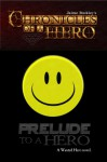 Prelude to a Hero (Chronicles of a Hero, #0.5) - Jaime Buckley