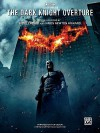 The Dark Knight Overture: With Optional Duet Accompaniment - Hans Zimmer, James Newton Howard, Tom Gerou, Christopher J. Nolan