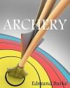 Archery - Edmund Burke