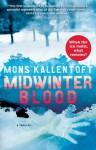 Midwinter Blood: A Thriller - Mons Kallentoft