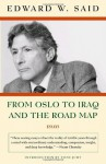 From Oslo to Iraq and the Road Map: Essays - Edward W. Said, Wadie E. Said, Tony Judt
