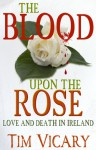 The Blood upon the Rose - Tim Vicary