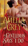 "A Gentleman Says ""I Do"" - Amelia Grey"