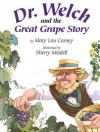 Dr. Welch and the Great Grape Story - Mary Lou Carney