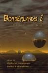Borderlands 5: An Anthology of Imaginative Fiction - Thomas F. Monteleone, Elizabeth E. Monteleone, John McIlveen