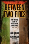 Between Two Fires - Ron Brackin, Jack Kincaid