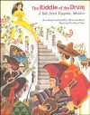 The Riddle of the Drum: A Tale from Tizapán, Mexico - Verna Aardema, Tony Chen