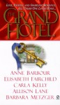 The Grand Hotel - Elisabeth Fairchild, Carla Kelly, Barbara Metzger, Anne Barbour, Allison Lane