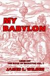My Babylon: Complete - James L. Wilber
