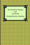 The School for Scandal and The Rivals - Richard Brinsley Sheridan