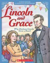 Lincoln and Grace: Why Abraham Lincoln Grew a Beard - Steve Metzger, Ann Kronheimer