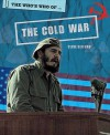 The Who's Who Of-- The Cold War - Clive Gifford