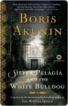 Sister Pelagia and the White Bulldog - Boris Akunin