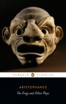 Frogs and Other Plays - Aristophanes, Shomit Dutta, David Barrett