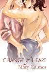 Change of Heart - Mary Calmes