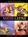 Nuevo Latino: Recipes That Celebrate the New Latin American Cuisine - Douglas Rodriguez, John Harrison