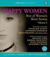 Happy Women: Best of Women's Short Stories Volume 3 - Edith Wharton, Juliet Stevenson, Louisa May Alcott, Harriet Walter, Katherine Mansfield, Rosalind Ayres, Barbara Leigh-Hunt